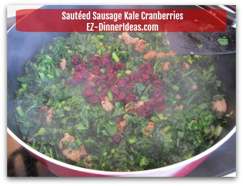 Sausage Kale Recipe | Sauteed with Cranberries - Add dried cranberries (optional)
