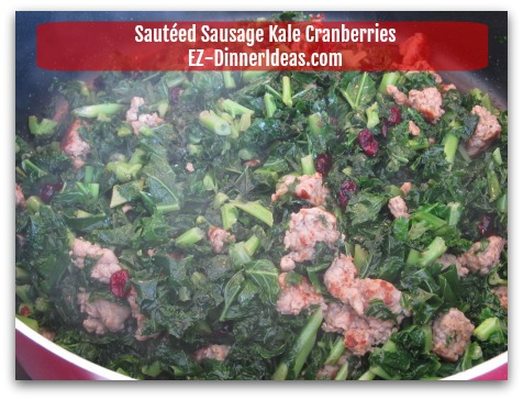 Sausage Kale Recipe | Sauteed with Cranberries - Stir to combine; salt and pepper to taste