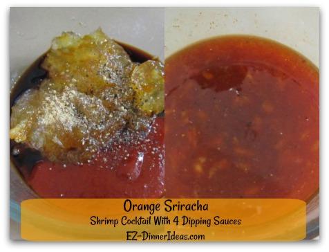 Shrimp Cocktail With 4 Dipping Sauces - Sauce #1 - Orange Sriracha