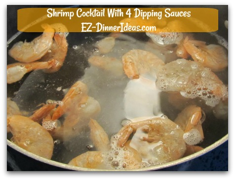Shrimp Cocktail With 4 Dipping Sauces - Add frozen shrimp in boiling water