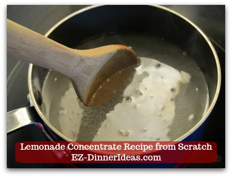Lemonade Concentrate Recipe from Scratch - Once all sugar is dissolved, the simple syrup is ready