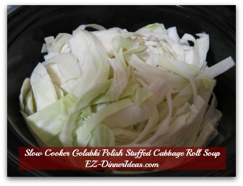 Slow Cooker Golabki Polish Stuffed Cabbage Roll Soup - Transfer cabbage into a slow cooker
