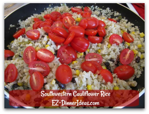 Southwestern Cauliflower Rice - Add grape tomatoes, salt and pepper to taste and add dried cilantro to garnish and serve