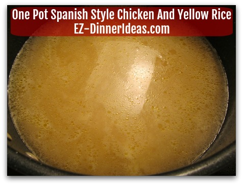 One Pot Spanish Style Chicken And Yellow Rice - Add chicken broth into the rice