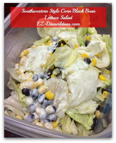Southwestern Style Corn Black Bean Lettuce Salad - Great for snack time