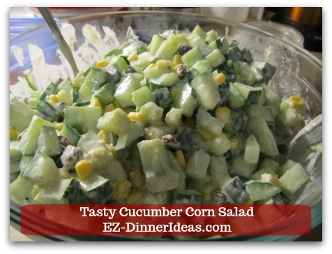 Best Cucumber Salad Recipe | Tasty Cucumber Corn Salad - Chill in the fridge for at least an hour and ENJOY!