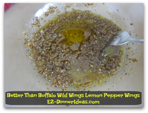 Better Than Buffalo Wild Wings Lemon Pepper Wings - Whisk in extra virgin olive oil