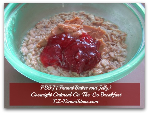 PB&J (Peanut Butter and Jelly) Overnight Oatmeal On-The-Go