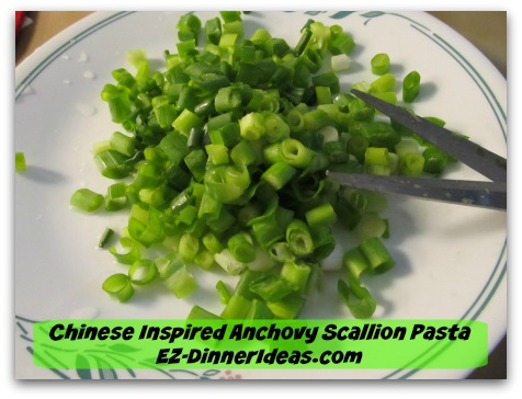 Chinese Inspired Anchovy Scallion Pasta - Chop scallion and save 1-2 tbsp for garnish later