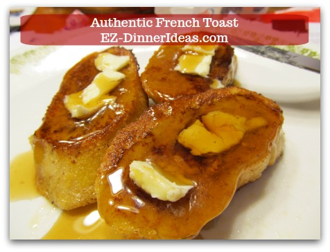 Idea Breakfast | Authentic French Toast - Enjoy with butter and maple syrup.