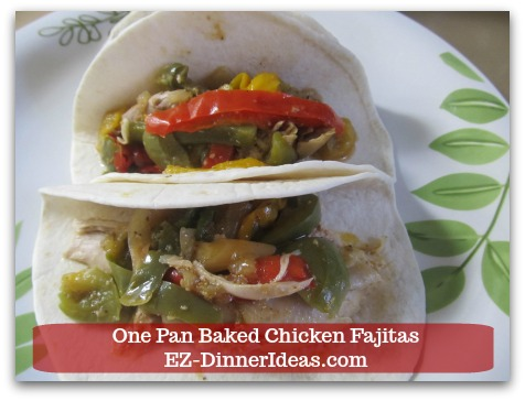 Easy Chicken Fajitas Recipe   One Pan Baked Chicken Fajitas - Serving with tortillas make this meal much more filling.