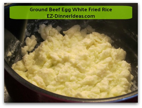 Ground Beef Egg White Fried Rice - Leave egg white slightly wet and transfer to a plate; put aside