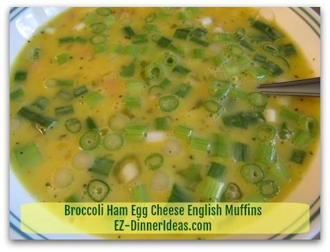 Broccoli Ham Egg Cheese English Muffins - 12 Eggs (beaten)