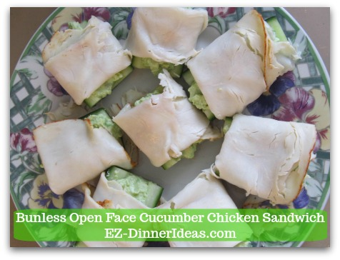 Bunless Cucumber Chicken Sandwich-This easy no cook snack is not only no-cook, but also low carb and crunchy.  What not to love, right?