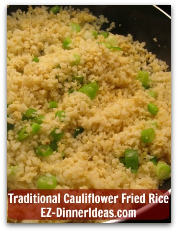 Traditional Cauliflower Fried Rice - If you don't pay close attention to the look of the rice grains, who knows this made out of cauliflower?