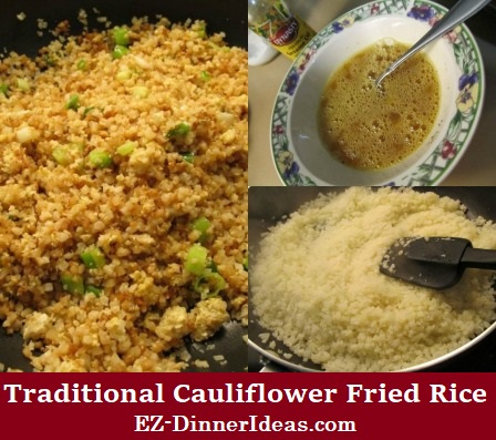 Traditional Cauliflower Fried Rice-Everything this recipe is Chinese traditional way, but the rice.