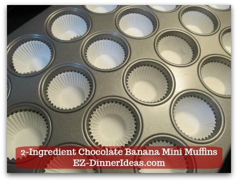 Devils Food Recipe | 2-Ingredient Chocolate Banana Mini Muffins - Line mini muffin pan with liners.