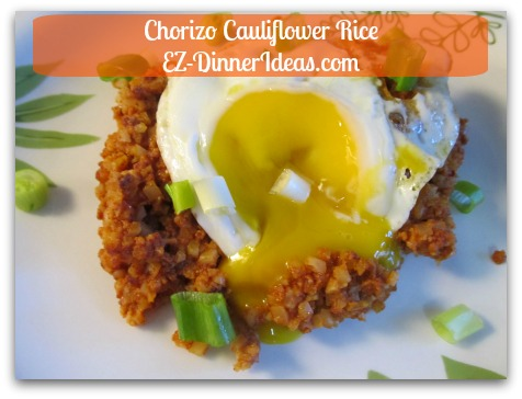 Chorizo Cauliflower Rice...you decide the doneness of your egg.