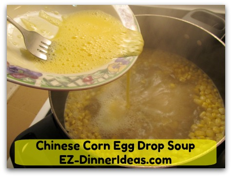 Chinese Corn Egg Drop Soup - Slowly drizzle in beaten eggs