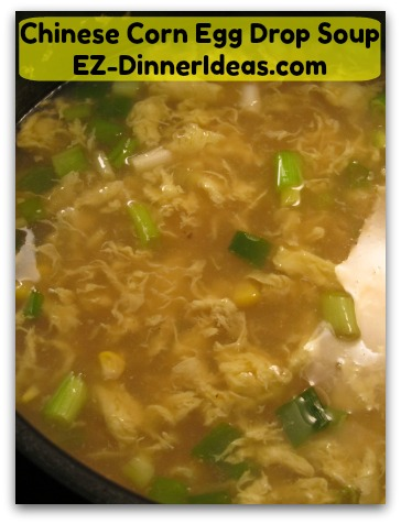 Chinese Corn Egg Drop Soup - For a traditional Chinese family, the first course of a dinner is always a bowl of soup.