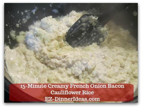 Recipe Cauliflower Rice   15-Minute Creamy French Onion Bacon Cauliflower Rice - Stir in French onion dip.