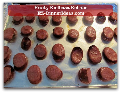 Fun Finger Food | Fruity Kielbasa Kebabs - Cook under the broiler for 4-5 minutes.