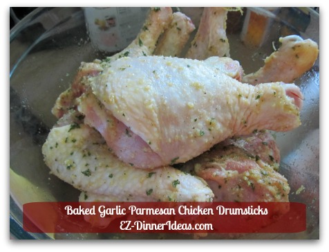 Baked Garlic Parmesan Chicken Drumsticks - Toss to coat chicken and chill in fridge for at least 4 hours or overnight