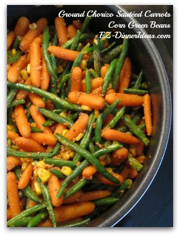 Ground Chorizo Sauteed Carrots Corn Green Beans