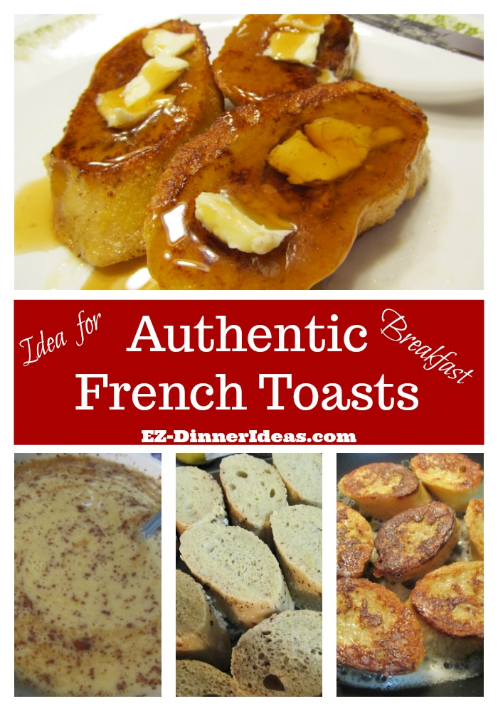 Idea Breakfast   Authentic French Toasts - Using authentic French bread to make this classic recipe.  I swear you will never go back to use sliced bread again.
