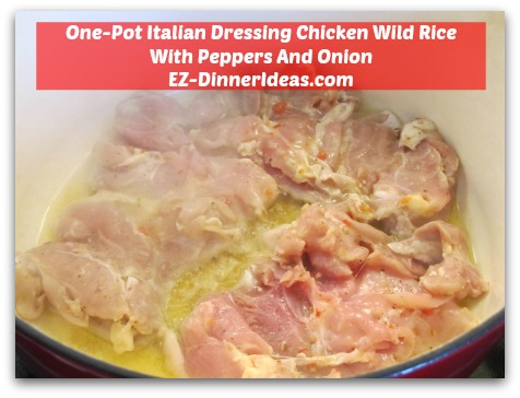 One-Pot Italian Dressing Chicken Wild Rice With Peppers And Onion - Brown chicken 3-4 minutes per side