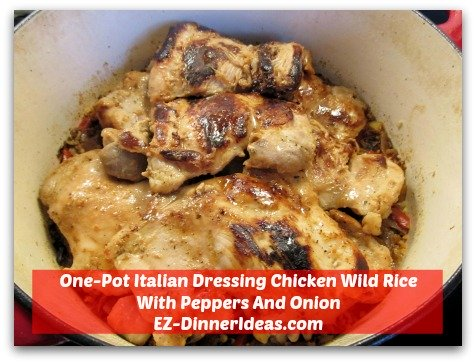 One-Pot Italian Dressing Chicken Wild Rice With Peppers And Onion - Nestle chicken into rice mixture and simmer