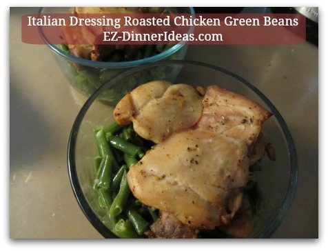 Italian Dressing Roasted Chicken Green Beans A Fool-Proof Family Dinner