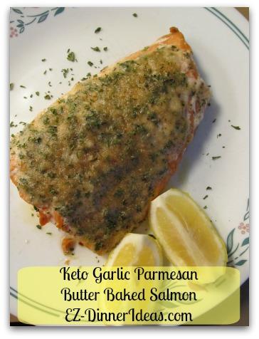 Keto Garlic Parmesan Butter Baked Salmon