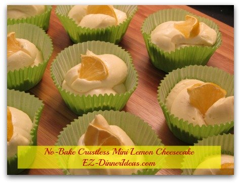 No-bake crustless mini lemon cheesecake, a fun dessert recipe playing food with the kids.  Love the crunch?  Use the same filling to fill the crust.  It's easy.