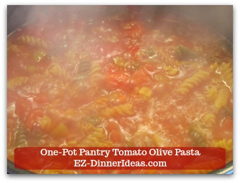 One Pot Pasta Veggie Medley | One-Pot Pantry Tomato Olive Pasta - All ingredients into a pot, bring it to a boil, cook and wait.....