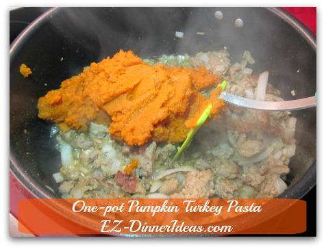 One-pot Pumpkin Turkey Pasta - Add pumpkin puree