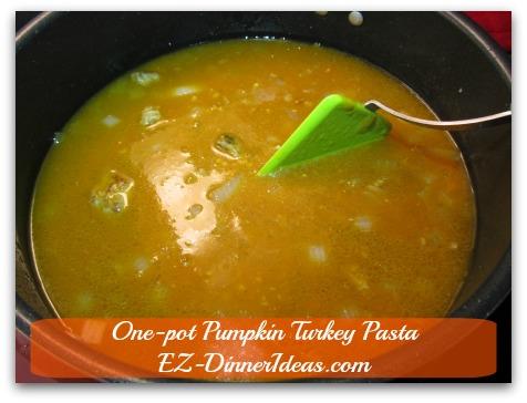 One-pot Pumpkin Turkey Pasta - Stir in broth, then pasta