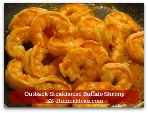 Outback Steakhouse Buffalo Shrimp - Someone sharing this dish with you may not be able to take so much heat from the Buffalo sauce.  So, go easy and serve extra sauce on the side.