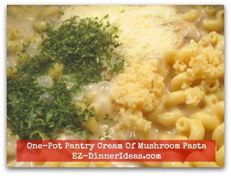 One-Pot Pantry Cream Of Mushroom Pasta - Add garlic powder, Parmesan and parsley