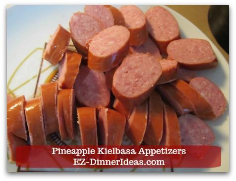 Kielbasa Appetizers   Pineapple Kielbasa - Slice Kielbasa 1/3