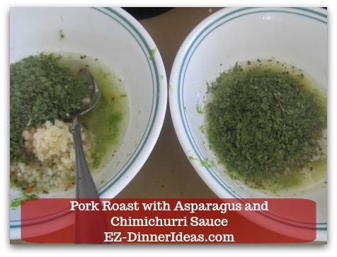 Pork Roast Recipe | Pork Roast with Asparagus and Chimichurri Sauce - Same ingredients used in marinade, except replacing garlic powder with 1 heaping tbsp minced garlic for dressing.