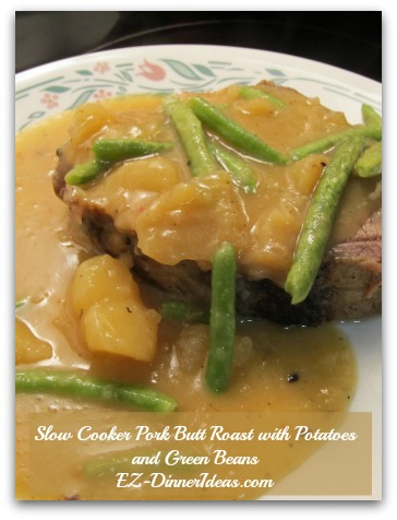 Slow Cooker Pork Butt Roast with Potatoes and Green Beans