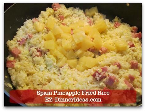 Hawaiian Fried Rice   Spam Pineapple Fried Rice - Stir in pineapple to warm it through.