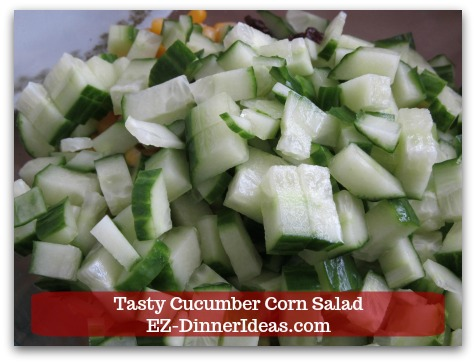 Best Cucumber Salad Recipe | Tasty Cucumber Corn Salad - Add diced seedless cucumbers.