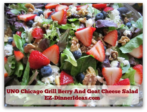 UNO Chicago Grill Berry And Goat Cheese Salad - Since I had this salad in the restaurant, I couldn't get over it.  It is too good not to make one at home.