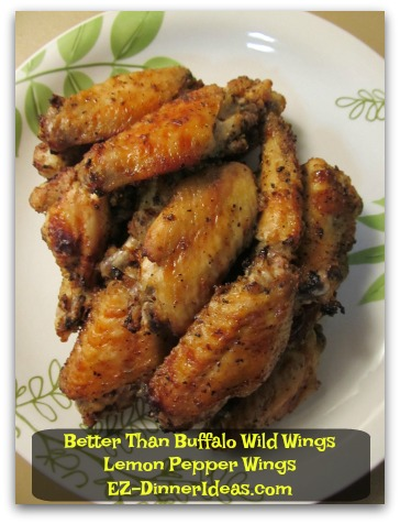 Better Than Buffalo Wild Wings  Lemon Pepper Wings Wings Made At Home Entertainment Is That Easy