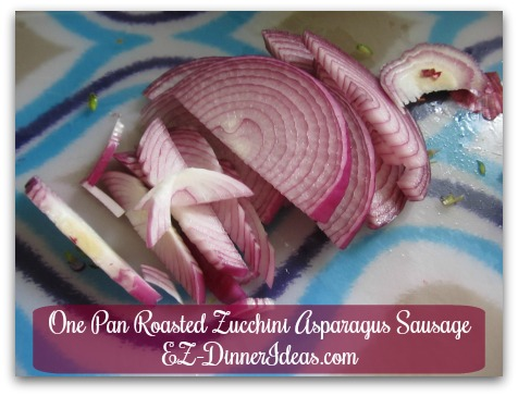 One Pan Roasted Zucchini Asparagus Sausage - Slice a red onion